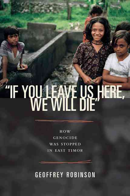 'If You Leave Us Here, We Will Die' By Robinson, Geoffrey