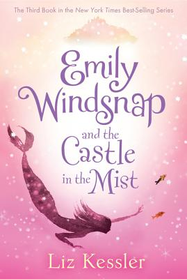 Emily Windsnap and the Castle in the Mist By Kessler, Liz/ Ledwidge, Natacha (ILT)