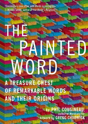 The Painted Word By Cousineau, Phil